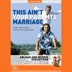 This Ain't Your Parents' Marriage (Live) | [Arleah Shechtman, Morrie Shechtman]
