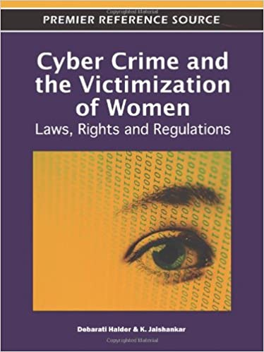 Cyber Crime and the Victimization of Women: Laws, Rights and Regulations