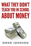 img - for What They Didn't Teach You In School About Money book / textbook / text book