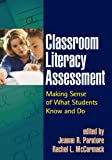 Classroom literacy assessment :  making sense of what students know and do /