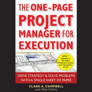 The One-Page Project Manager for Execution: Drive Strategy and Solve Problems with a Single Sheet of Paper | [Clark A. Campbell, Mike Collins]