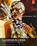 Adobe Creative Team Adobe Illustrator CS6 Classroom in a Book (Classroom in a Book (Adobe))