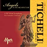 The Music of Frank Ticheli, Vol. 3: Angels In the Architecture