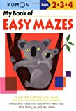 img - for My Book of Easy Mazes (Kumon Workbooks) book / textbook / text book