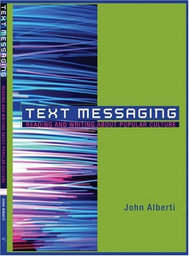 Text Messaging: Reading and Writing About  Popular Culture