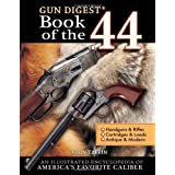 The Gun Digest Book of the .44by John Taffin