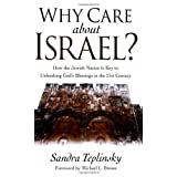 Why Care about Israel?: How the Jewish Nation Is Key to Unleashing God's Blessings in the 21st Century: How the Jewish Nation Is Key to Unleasing God's Blessings in the 21st Centuryby Sandra Teplinsky
