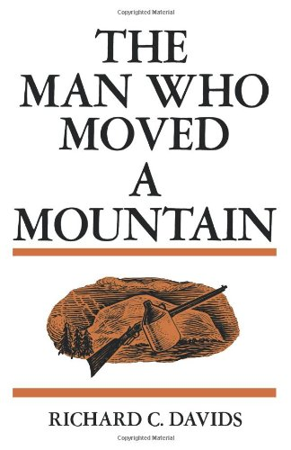 The Man Who Moved a Mountain, Richard C. Davids