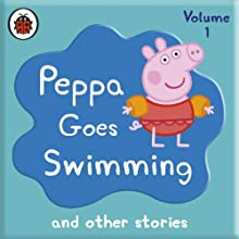 Peppa Pig: Peppa Goes Swimming and Other Audio Stories Audiobook by  Ladybird Narrated by John Sparkes