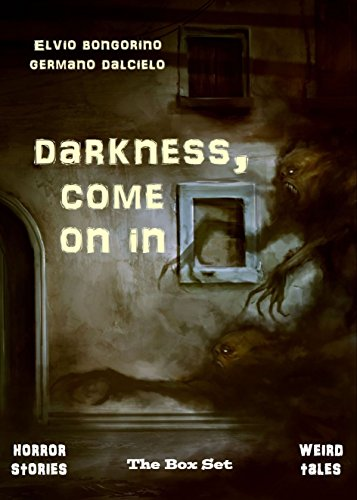 Darkness come on in The Box Set Horror stories   Weird tales English Edition PDF