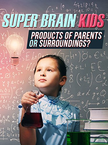 Super Brain Kids: Products of Parents Or Surroundings?