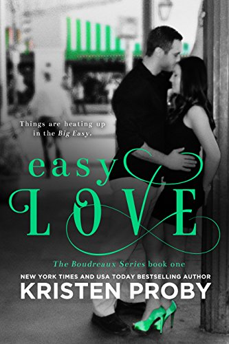 Kristen Proby - Easy Love (The Boudreaux Series Book 1)