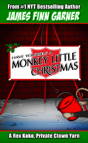 Have Yourself A Monkey Little Christmas: A Rex Koko, Private Clown Yarn cover