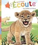 Mon Livre Sonore : �coute les Bebes A...