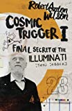 img - for Cosmic Trigger I: Final Secret of the Illuminati (Volume 1) book / textbook / text book