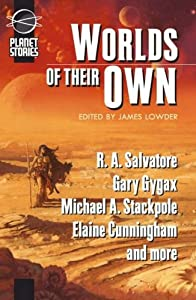 Worlds Of Their Own by R. A. Salvatore, Michael A. Stackpole, Ed Greenwood and Elaine Cunningham