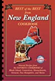 Best of the Best from New England: Selected Recipes from the Favorite Cookbooks of Rhode Island, Connecticut, Massachusetts, Vermont, New Hampshire,