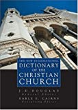 New International Dictionary of the Christian Church, The (0310238307) by Cairns, Earle E.