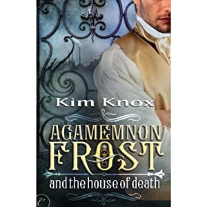 Agamemnon Frost and the House of Death Audiobook