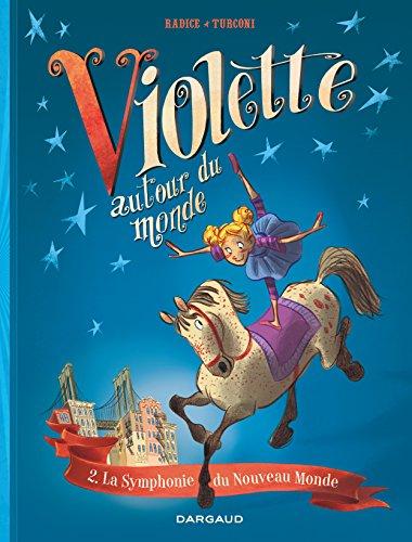 Violette autour du monde (2) : La Symphonie du Nouveau Monde