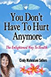 Cindy Mahealani Sellers You Don't Have To Hurt Anymore