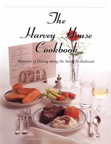 The Harvey House Cookbook by George H. Foster