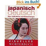 Visuelles Wörterbuch Japanisch-Deutsch: Über 12000 Wörter und Redewendungen