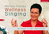 echange, troc Martina Freytag - Wellness Singing, m. Audio-CD