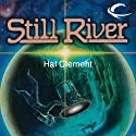 Still River (       UNABRIDGED) by Hal Clement Narrated by Laural Merlington