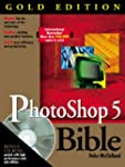 Photoshop 5 Bible: Gold Edition