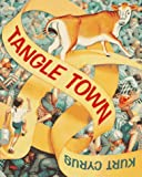 Tangle Town (0374373841) by Cyrus, Kurt