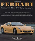 Ferrari: Stories from Those Who Lived the Legend (0760328331) by John Lamm