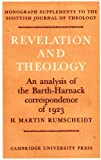 img - for Revelation and theology: an analysis of the Barth-Harnack correspondence of 1923 (Cambridge Tracts in Mathematics and Mathematical Physics,) book / textbook / text book