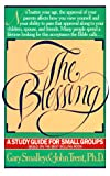 The Blessing: A Study Guide for Small Groups (LifeChange) (0891092757) by Trent, John