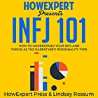 INFJ 101: How to Understand Your INFJ Personality and Thrive as the Rarest MBTI Personality Type Hörbuch von  HowExpert Press, Lindsay Rossum Gesprochen von: Brie Anna Faye