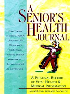 A Senior's Health Journal: A Personal Record of Vital Health & Medical Information by St. Martin's Griffin
