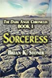 img - for Sorceress: The Dark Angel Chronicles, Book I (The Dark Angel Chronicles, Book 1) book / textbook / text book