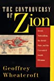 img - for The Controversy of Zion: Jewish Nationalism, the Jewish State, and the Unresolved Jewish Dilemma book / textbook / text book