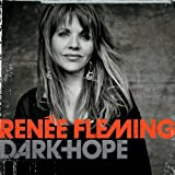 Dark Hope ~ Renee Fleming
