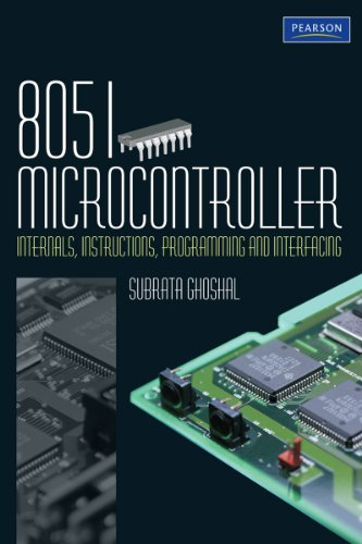 8051 Microcontroller: Internals, Instructions, Programming and  Interfacing, by Subrata Ghosal