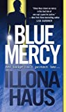 Blue Mercy (0743458087) by Illona Haus