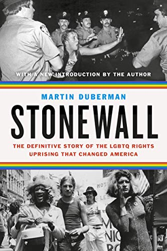 Stonewall The Definitive Story of the LGBTQ Rights Uprising that Changed America [Duberman, Martin] (Tapa Blanda)