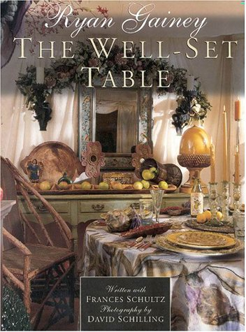 The Well-Set Table, Ryan Gainey; Frances Schultz