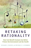 img - for Retaking Rationality: How Cost Benefit Analysis Can Better Protect the Environment and Our Health book / textbook / text book