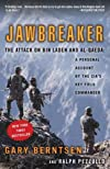Jawbreaker: The Attack on Bin Laden and Al-Qaeda: A Personal Account by the CIA's Key Field Commander By Gary Berntsen, Ralph Pezzullo