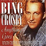 Bing Crosby Anything Goes - The Best Of
