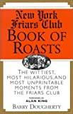 Barry Dougherty The New York Friars Club Book of Roasts: The Wittiest, Most Hilarious, And, Until Now, Most Unprintable Moments from the Friars Club