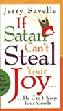 If Satan Can't Steal Your Joy ... (157794464X) by Jerry Savelle