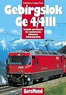 Gebirgslok Ge 4/4 III. Technik und Einsatz der modernsten Schweizer Schmalspurlok.