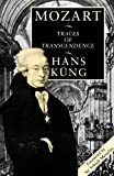 Mozart: Traces of Transcendence (0334021790) by Kung, Hans